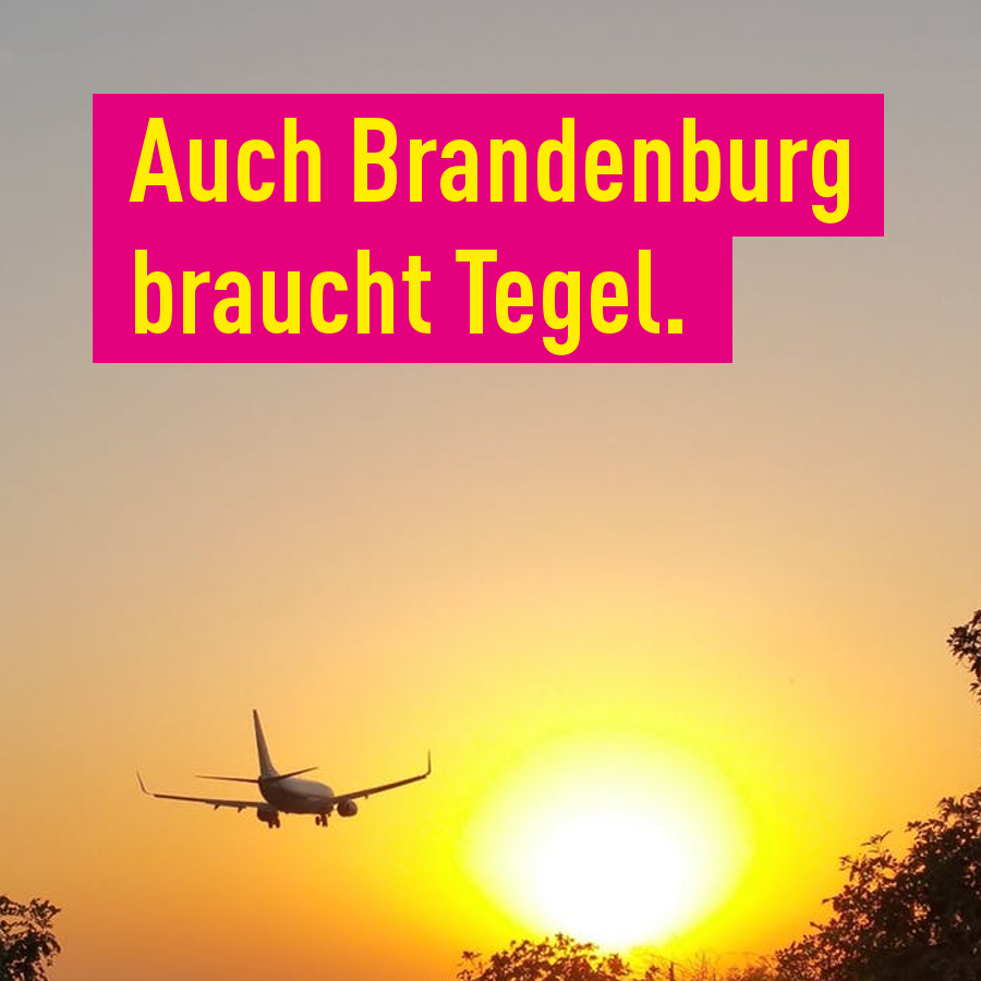 Brandenburg braucht Tegel.